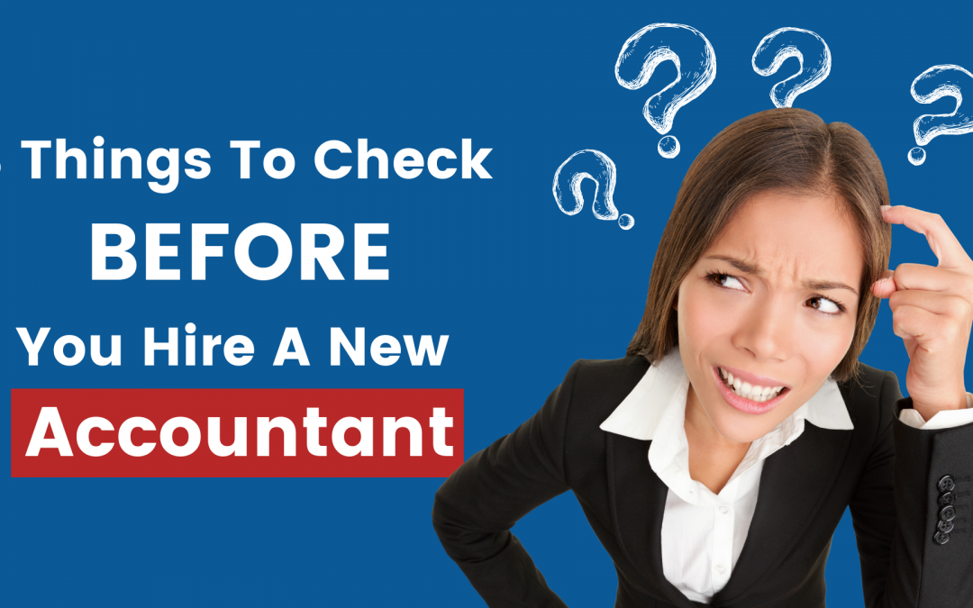 3 Things You NEED To Know Before You Hire A New Accountant